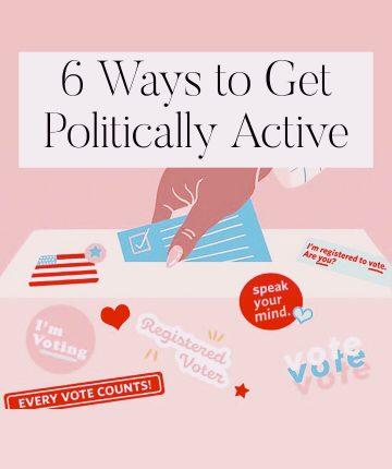 6 Ways to Get Politically Active